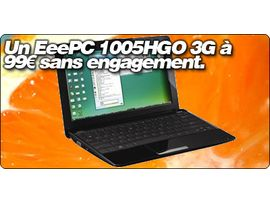 Un EeePC 1005HGO 3G à 99€ sans engagement chez Orange ?