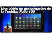 Une vidéo de présentation de la Toshiba Folio 100.