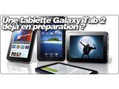 Une tablette Samsung Galaxy Tab 2 déjà en préparation ?
