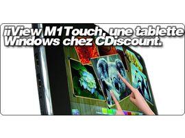 iiView M1Touch, une tablette Windows à 349.99€ chez CDiscount.