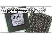 Marvell annonce l'Armada 628 triple coeur à 1.5GHz.