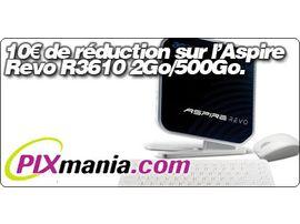 10€ de réduction sur l'Aspire Revo R3610 2Go/500Go avec Pixmania.