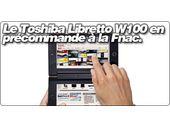 Le Toshiba Libretto W100 en précommande à la Fnac.