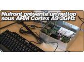 Nufront : Un nettop sous ARM Cortex A9 cadencé à 2GHz.