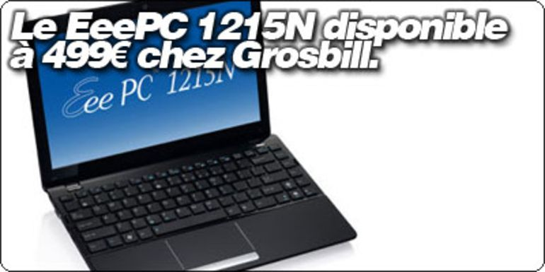 Le EeePC 1215N disponible à 499€ chez Grosbill.