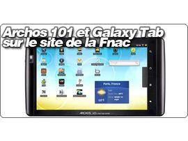 La Fnac liste à son tour le Galaxy Tab  de Samsung et l'Archos 101 sur ses pages.