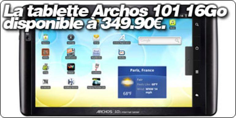La tablette Archos 101 IT 16Go disponible à 349.90€ à la Fnac.