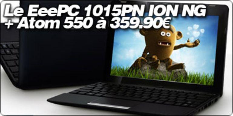 Le EeePC 1015PN ION NG + Atom 550 à 359.90€