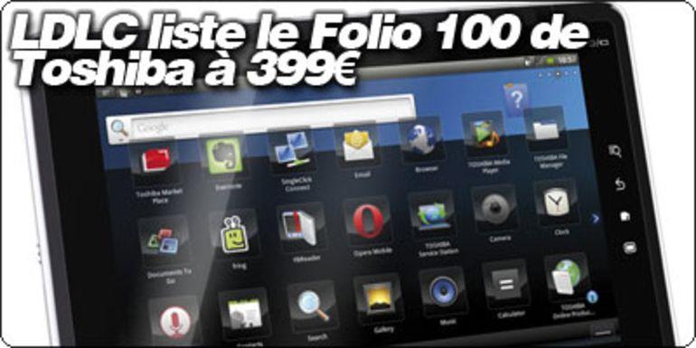 LDLC liste le Folio 100 de Toshiba. L'offre tablette Française commence a s'étoffer.