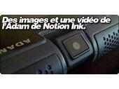 Des images et une vidéo de l'Adam de Notion Ink.