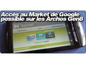 Accès au Market de Google possible sur les Archos de Génération 8.