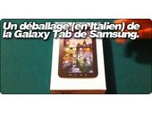 Vidéo : Un déballage (en Italien) de la Samsung Galaxy Tab.
