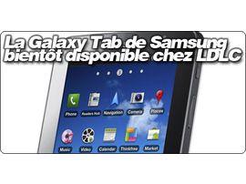 La Galaxy Tab de Samsung bientôt disponible à 699€ chez LDLC