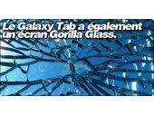 Le Galaxy Tab de Samsung a également un écran Gorilla Glass.