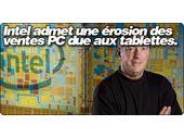 Intel admet une érosion des ventes PC due aux tablettes.