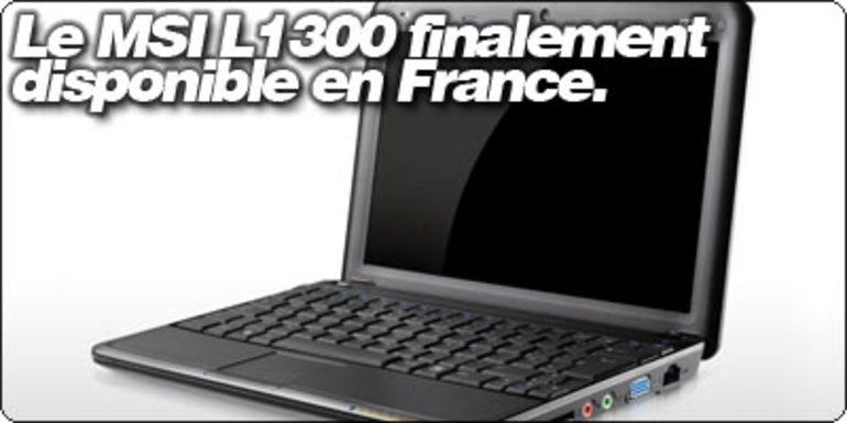 Le netbook MSI L1300 finalement disponible en France.