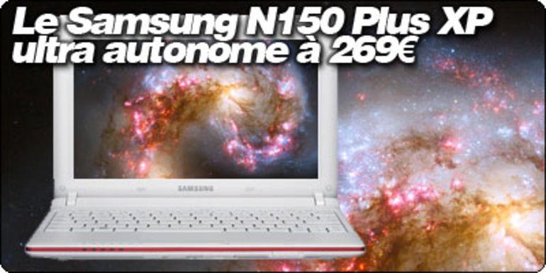 Le Samsung N150 Plus XP ultra autonome à 269.95€