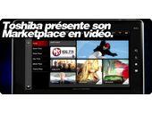 Toshiba présente son Marketplace en vidéo.