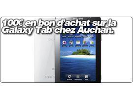 100€ en bon d'achat sur la Galaxy Tab chez Auchan.