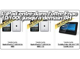 L'iPad entre dans l'offre Fnac 10/100€ jusqu'à demain 8H.