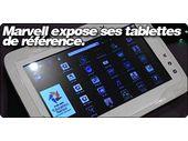 Marvell expose ses tablettes de référence.
