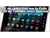 20€ de reduction sur la Folio 100 de Toshiba avec Surcouf.