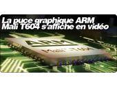 La puce graphique ARM Mali T604 s'affiche en vidéo.