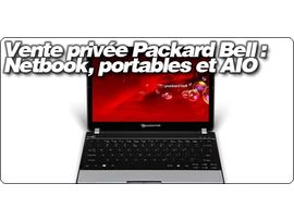 Vente privée Packard Bell : Netbook, portables, écrans et All In One.