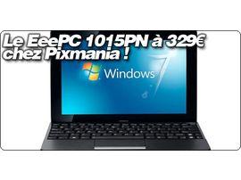 Le EeePC 1015PN à 329€ chez Pixmania !