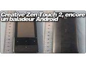 Creative Zen Touch 2, encore un baladeur Android