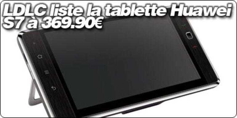 LDLC liste la tablette Huawei S7 à 369.90€