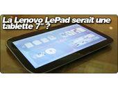 La Lenovo LePad serait une tablette 7