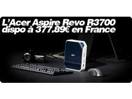 L'Acer Aspire Revo R3700 disponible à 377.89€ en France