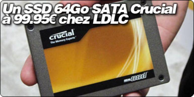Un SSD 64Go SATA Crucial à 99.95€ chez LDLC