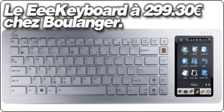Le EeeKeyboard à 299.30€ chez Boulanger.