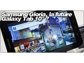 Exclu : Samsung Gloria, la future Galaxy Tab 10