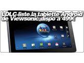 LDLC liste la tablette Android de Viewsonic dispo à 499€