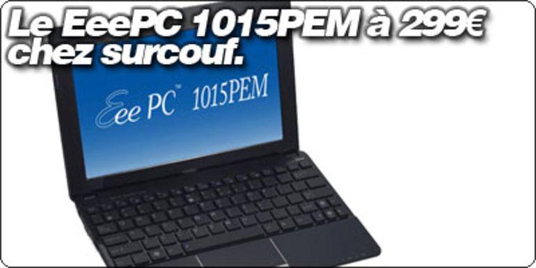 Le ASUS EeePC 1015PEM à 299€ chez Surcouf