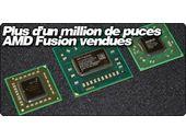 Plus d'un million de puces AMD Fusion déjà vendues.