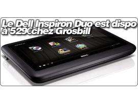 Le Netbook/Tablet Dell Inspiron Duo est disponible à 529€ chez Grosbill.
