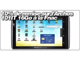 10% de remise sur la tablette Archos 101IT 16Go à la Fnac