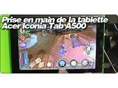 Prise en main rapide de la tablette Acer Iconia Tab A500 sous Android