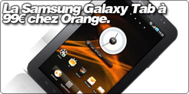 La Samsung Galaxy Tab à nouveau à 99€ chez Orange.