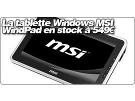 La tablette Windows MSI WindPad 100W en stock à 549€