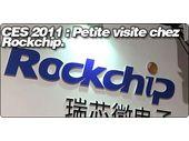 CES 2011 : Petite visite chez Rockchip.