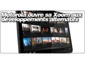 Motorola ouvre sa Xoom aux  développements alternatifs