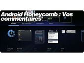 Android 3.0 Honeycomb Live : Vos commentaires.