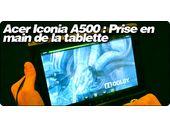 Acer Iconia Tab A500 : Prise en main de la tablette Android 10