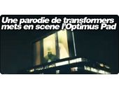 Une parodie de Transformers mets en scene l'Optimus Pad