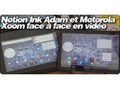 Notion Ink Adam et Motorola Xoom face à face en vidéo